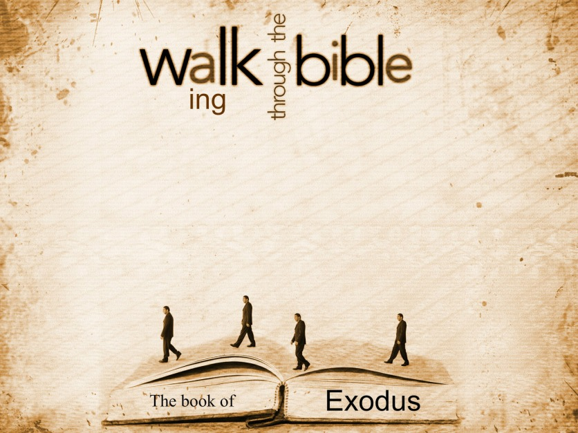 P4E1 - Walking Through the Bible - Exodus